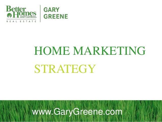 HOME MARKETINGSTRATEGYwww.GaryGreene.com