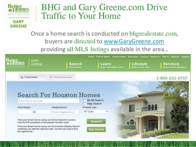 Driving More Traffic to Your Homewww.bhg.com7 million visitors eachmonth have the ability toget to your listing in justtwo...