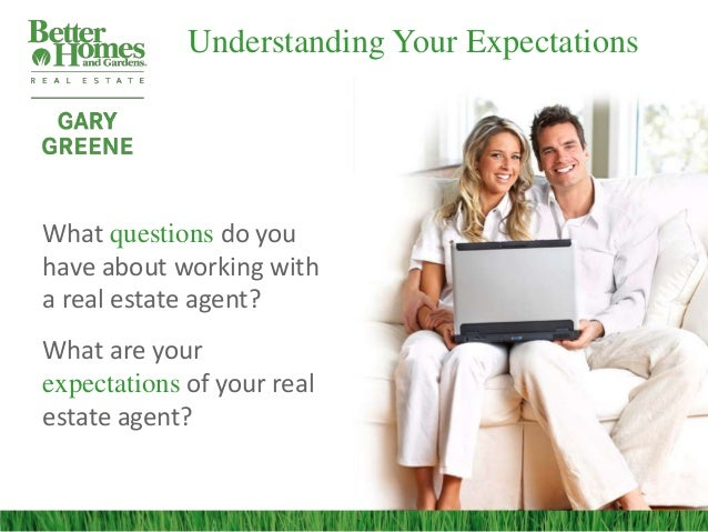 Understanding Your ExpectationsWhat questions do youhave about working witha real estate agent?What are yourexpectations o...