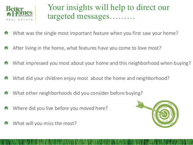 Your insights will help to direct our               targeted messages………What was the single most important feature when yo...