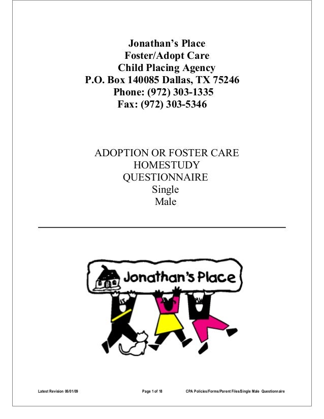 Jonathan's Place Foster/Adopt Care Child Placing Agency P.O. Box 140085 Dallas, TX 75246 Phone: (972) 303-1335 Fax: (972) ...
