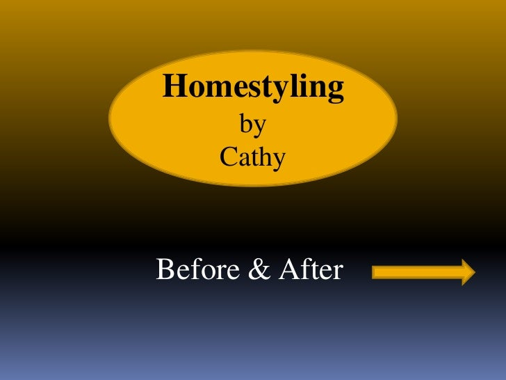 Homestyling     by    CathyBefore & After