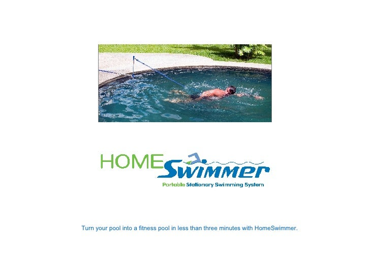 Turn your pool into a fitness pool in less than three minutes with HomeSwimmer.