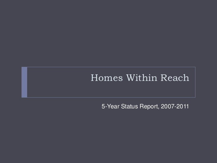 Homes Within Reach  5-Year Status Report, 2007-2011
