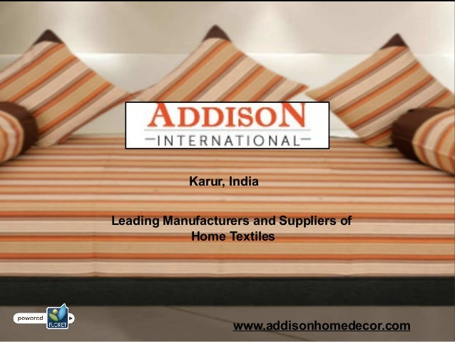 Leading Manufacturers and Suppliers of Home Textiles Karur, India www.addisonhomedecor.com