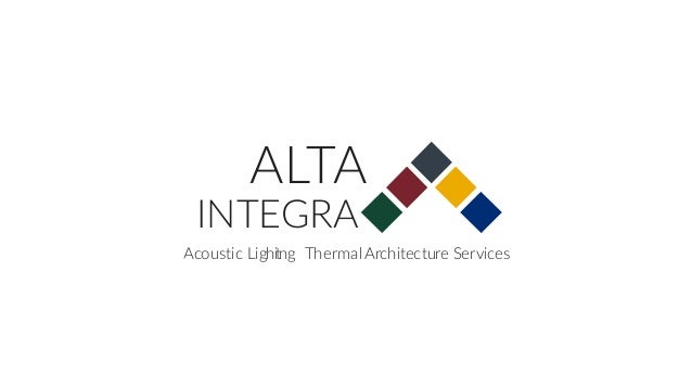 ALTA INTEGRA Acoustic Lighting ThermalArchitecture Services