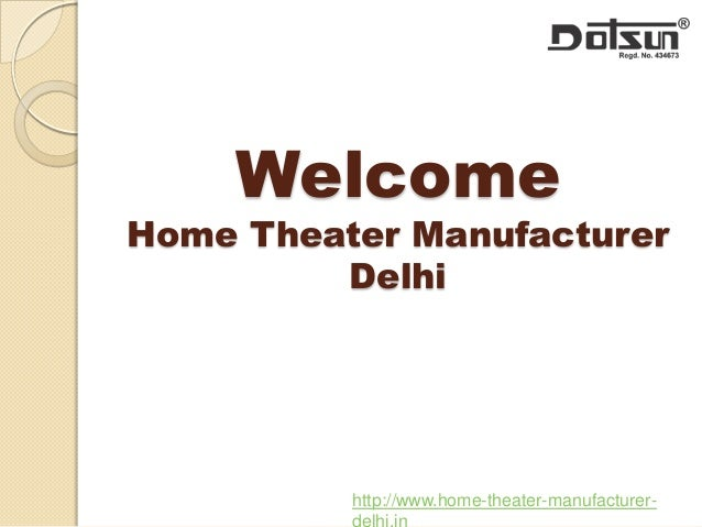Welcome Home Theater Manufacturer Delhi http://www.home-theater-manufacturer-