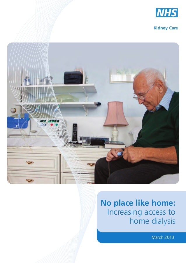 Kidney Care  No place like home: Increasing access to home dialysis March 2013