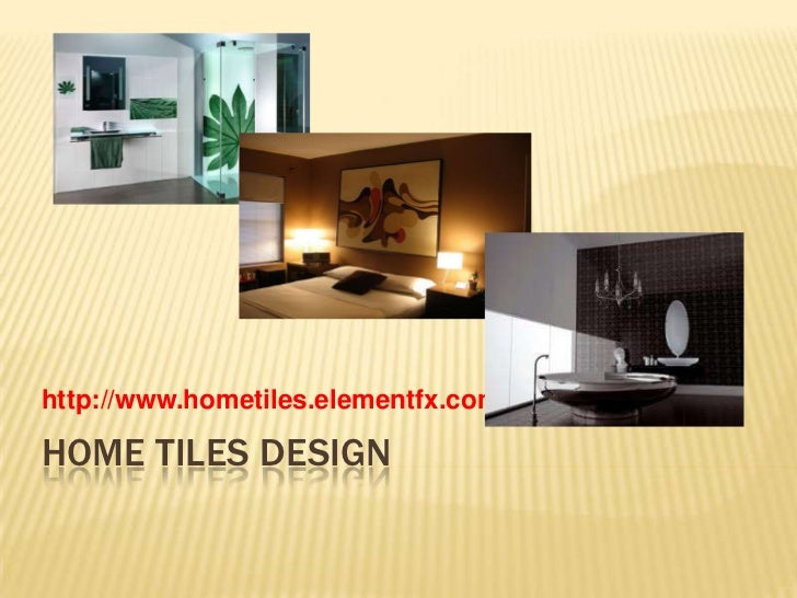 Home Tiles Design<br />http://www.hometiles.elementfx.com<br />