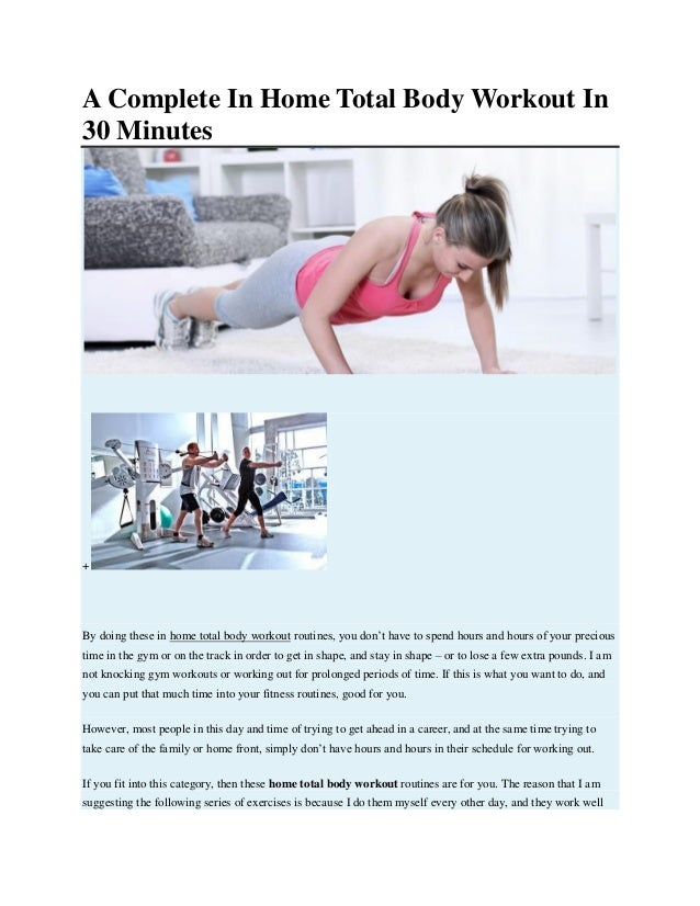 A Complete In Home Total Body Workout In 30 Minutes + By doing these in home total body workout routines, you don't have t...