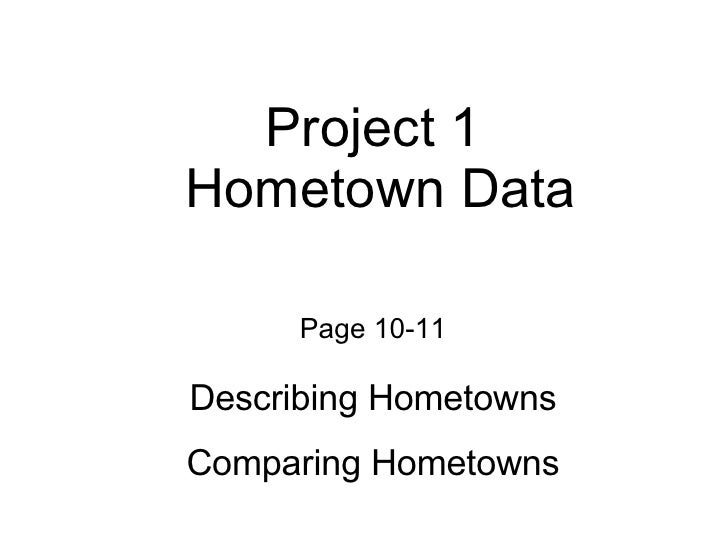 Project 1  Hometown Data Page 10-11 Describing Hometowns Comparing Hometowns