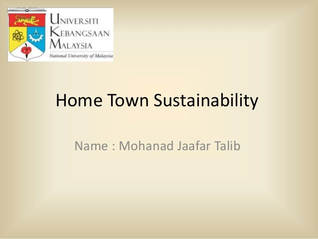 Home Town Sustainability Name : Mohanad Jaafar Talib
