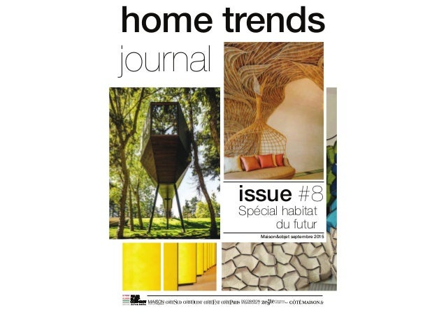 issue #8 Maison&objet septembre 2015 Spécial habitat du futur home trends journal