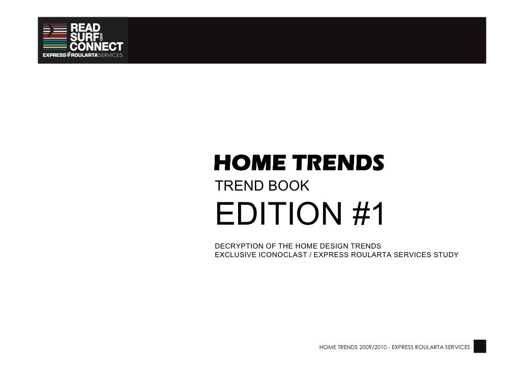 HOME TRENDSTREND BOOKEDITION #1DECRYPTION OF THE HOME DESIGN TRENDSEXCLUSIVE ICONOCLAST / EXPRESS ROULARTA SERVICES STUDY ...