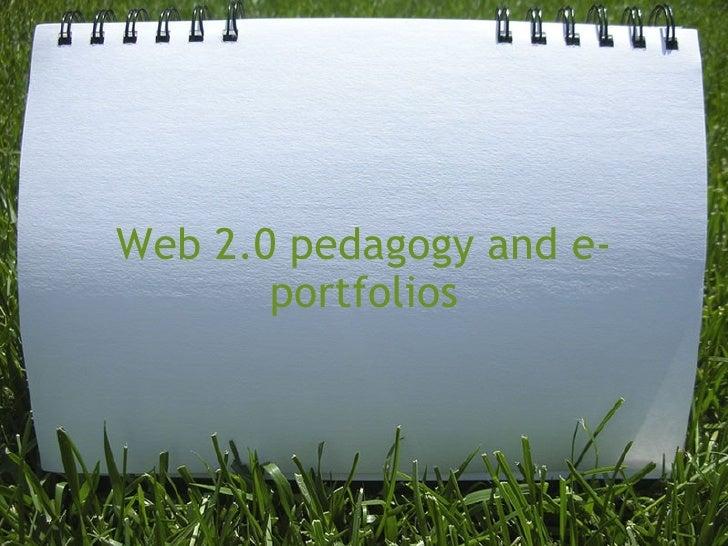 Web 2.0 pedagogy and e-        portfolios
