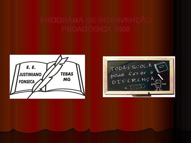 PROGRAMA DE INTERVENÇÃO PEDAGÓGICA 2008
