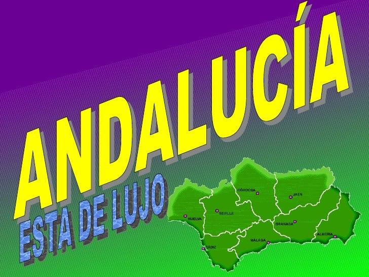 ANDALUCÍA   ESTA DE LUJO
