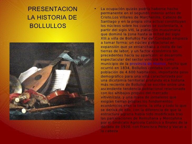PRESENTACION    LA HISTORIA DE BOLLULLOS <ul><li>La ocupación quizás podría haberse hecho permanente en el segundo milenio...
