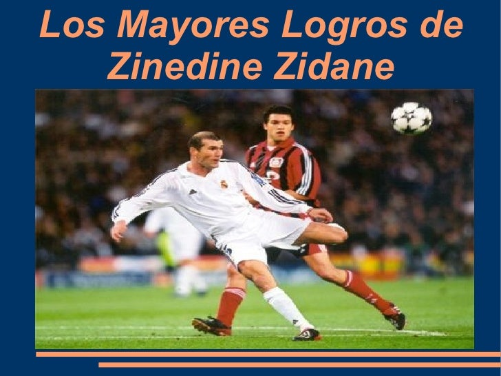Los Mayores Logros de Zinedine Zidane