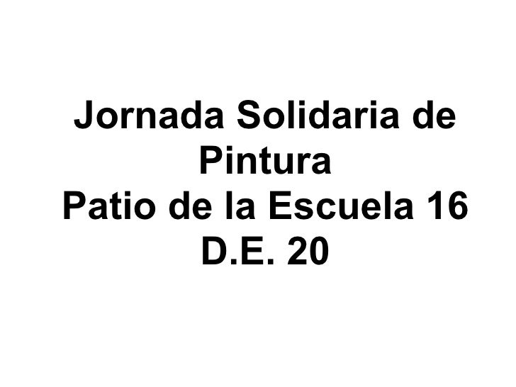 Jornada Solidaria de Pintura Patio de la Escuela 16 D.E. 20