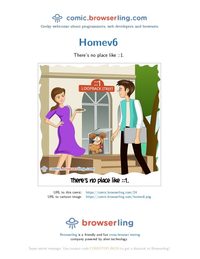 Geeky webcomic about programmers, web developers and browsers. Homev6 There's no place like ::1. URL to this comic: https:...