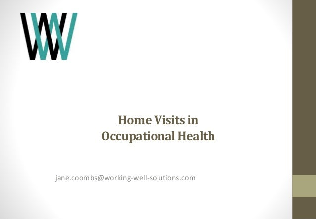 Home Visits in  Occupational Health  jane.coombs@working-well-solutions.com