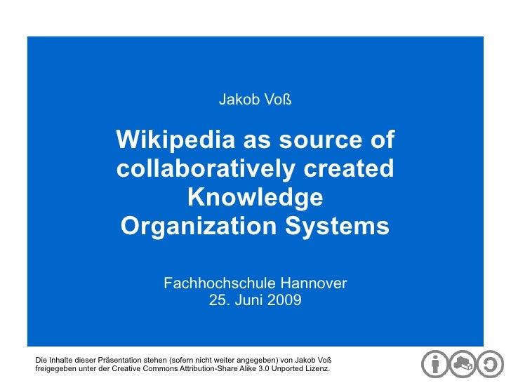 Digitale Bibliothek Jakob Voß Wikipedia as source of collaboratively created Knowledge Organization Systems Fachhochschule...