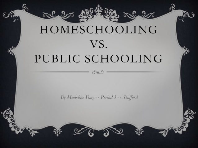 essays on homeschooling vs. public schooling Some parents just assume public school is the only option because it is the biggest and society has drilled it into their heads that the school house is the only proper place for education some christian parents hold up the banner of being missional, so they send little samuel to be the school evangelist.