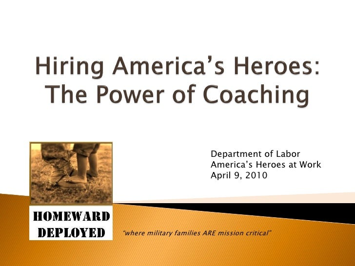 """Department of Labor                            America's Heroes at Work                            April 9, 2010     """"wher..."""
