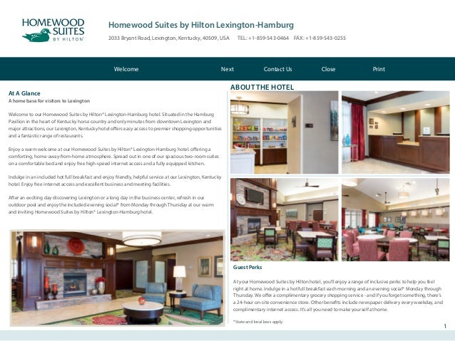 Homewood Suites by Hilton Lexington-Hamburg 2033 Bryant Road, Lexington, Kentucky, 40509, USA TEL: +1-859-543-0464 FAX: +1...