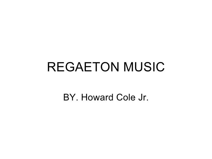 REGAETON MUSIC BY. Howard Cole Jr.