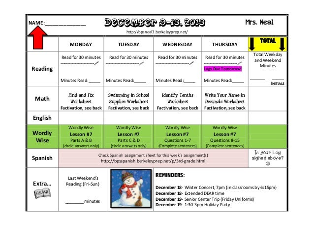 December 9-13, 2013  NAME:_______________  Mrs. Neal  http://bpsneal3.berkeleyprep.net/  MONDAY  TUESDAY  Read for 30 minu...