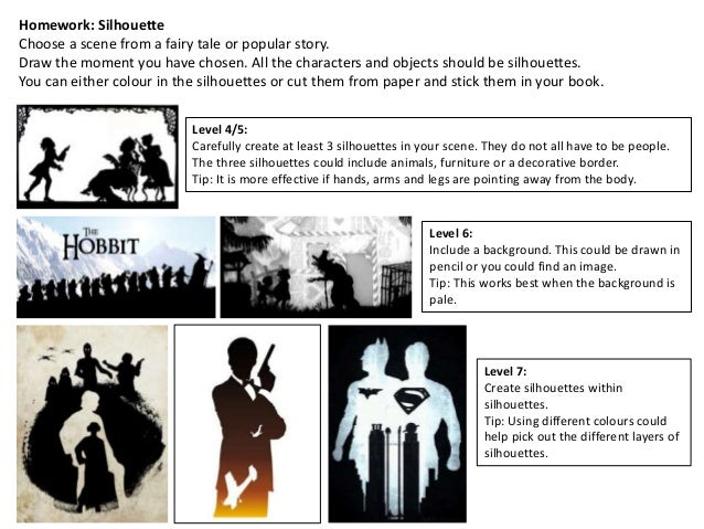 Homework: Silhouette Choose a scene from a fairy tale or popular story. Draw the moment you have chosen. All the character...