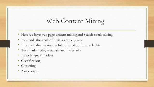 ethics in data and web mining Web mining refers to the whole of data mining and related techniques that are used to automatically discover and extract information from web documents and services.