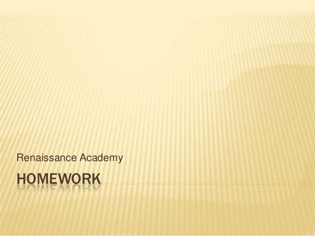 Renaissance AcademyHOMEWORK