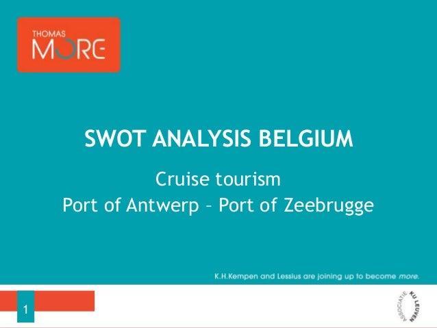 Cruise tourismPort of Antwerp – Port of ZeebruggeSWOT ANALYSIS BELGIUM1