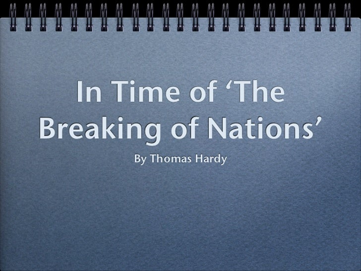 In Time of 'TheBreaking of Nations'      By Thomas Hardy