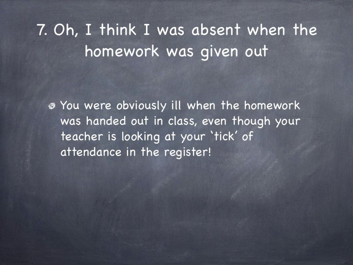 Greatest excuses for not doing homework