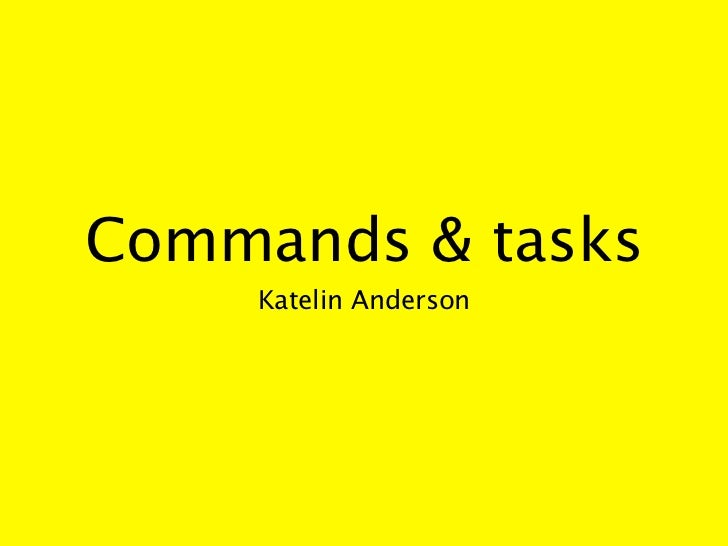 Commands & tasks    Katelin Anderson
