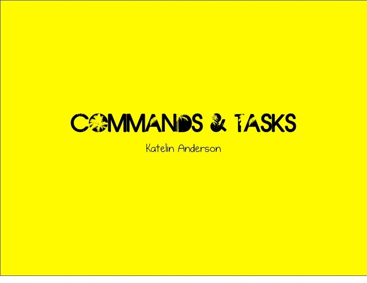 Commands & tasks     Katelin Anderson