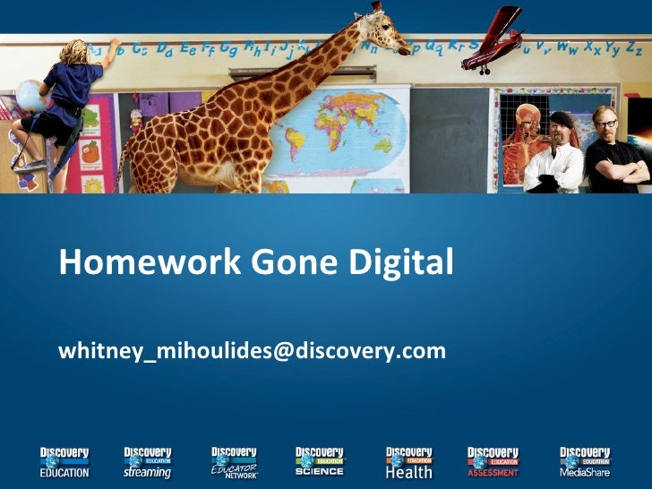 Homework Gone Digital [email_address]