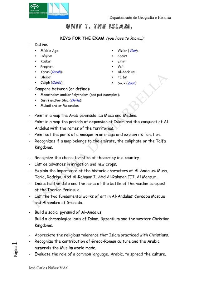 Departamento de Geografía e Historia  UNIT 1. THE ISLAM.  KEYS FOR THE EXAM (you have to know…):  - Define:  • Middle Age:...