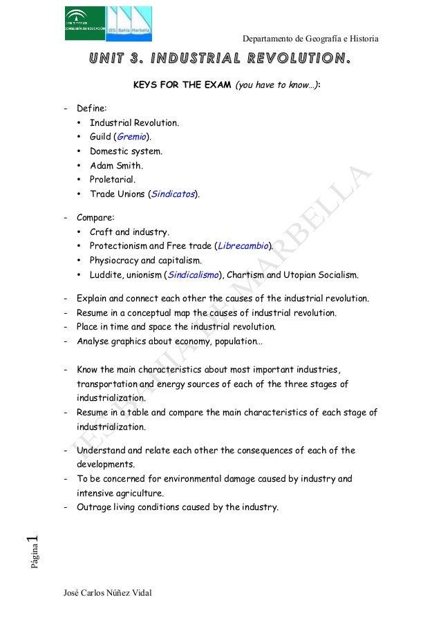 Departamento de Geografía e Historia  UNIT 3. INDUSTRIAL REVOLUTION.  KEYS FOR THE EXAM (you have to know…):  - Define:  •...