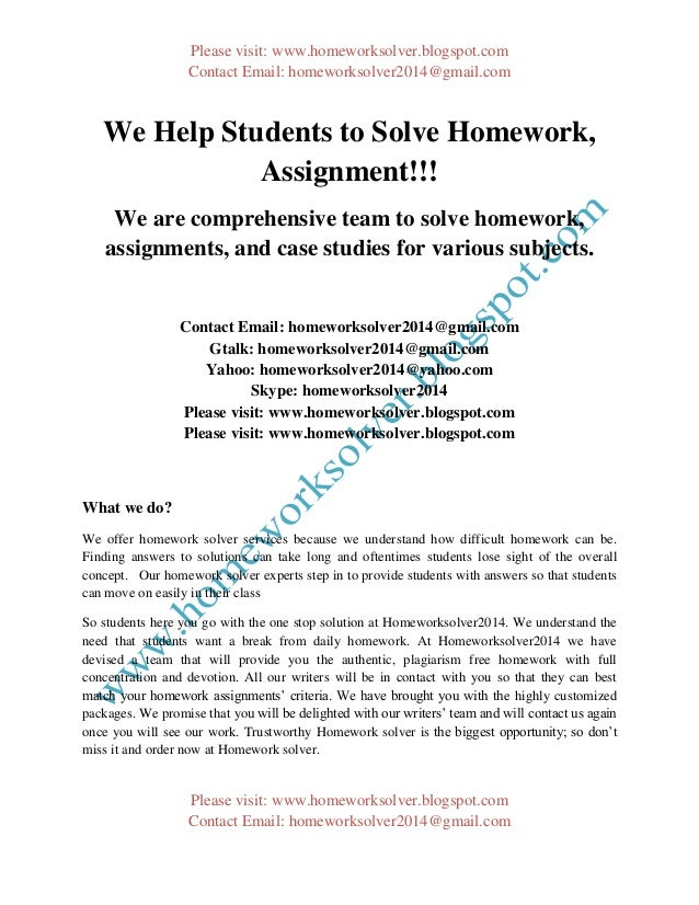 we help students to solve homework assignment please homeworksolver pot com contact email homeworksolver2014 gmail