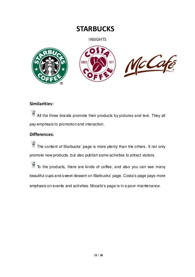 """starbucks social media analysis Brewing a strong social media presence: a starbucks analysis in the wake of the digital age we now live in, virtually everything is online from your favourite recipes to that one target employee who became famous overnight, you can find just about anything and when i say """"anything"""", i mean ourselves, too."""