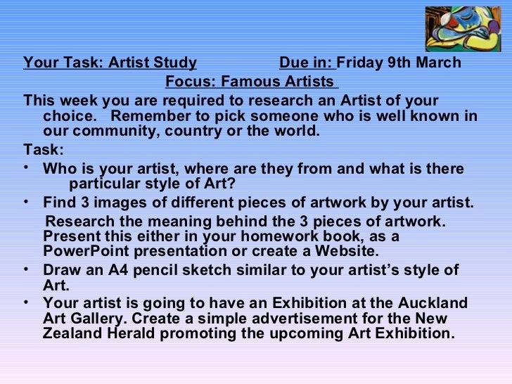 <ul><li>Your Task: Artist Study Due in:  Friday 9th March </li></ul><ul><li>Focus: Famous Artists  </li></ul><ul><li>This ...