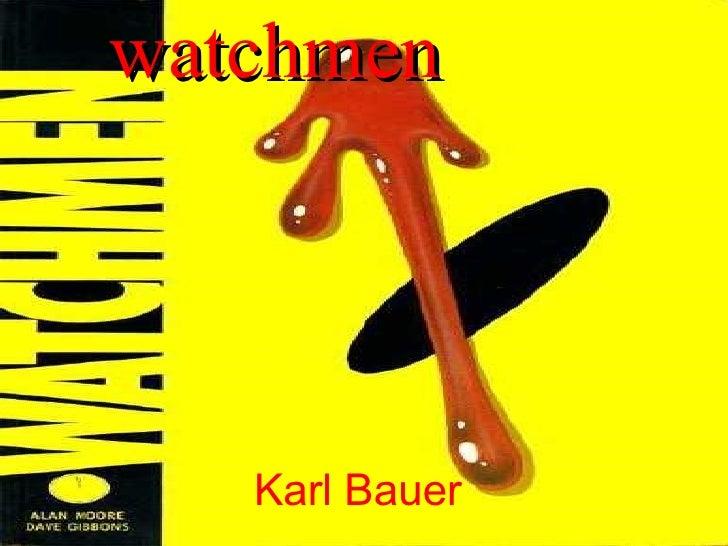watchmen Karl Bauer