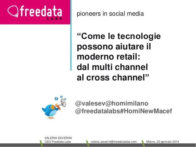 """pioneers in social media  """"Come le tecnologie possono aiutare il moderno retail: dal multi channel al cross channel"""" @vale..."""