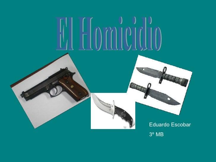 El Homicidio Eduardo Escobar 3º MB
