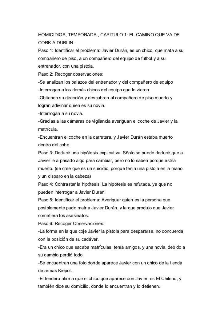 HOMICIDIOS, TEMPORADA , CAPITULO 1: EL CAMINO QUE VA DECORK A DUBLIN.Paso 1: Identificar el problema: Javier Durán, es un ...